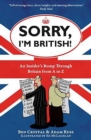 Sorry, I'm British! : An Insider's Romp Through Britain from A to Z - eBook