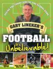 Gary Lineker's - Football: it's Unbelievable! : Seeing the Funny Side of the Global Game - Book