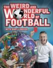 The Weird and Wonderful World of Football - Book