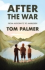 After the War : From Auschwitz to Ambleside - Book