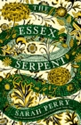 The Essex Serpent : The Number One Bestseller and British Book Awards Book of the Year - Book