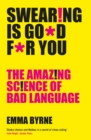 Swearing Is Good For You : The Amazing Science of Bad Language - Book