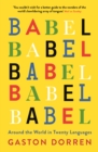 Babel : Around the World in 20 Languages - Book