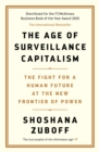 The Age of Surveillance Capitalism : The Fight for a Human Future at the New Frontier of Power: Barack Obama's Books of 2019 - Book
