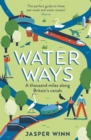Water Ways : A thousand miles along Britain's canals - Book