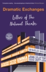 Dramatic Exchanges : Letters of the National Theatre - Book
