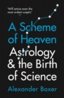 A Scheme of Heaven : Astrology and the Birth of Science - Book