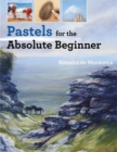 Pastels for the Absolute Beginner - eBook