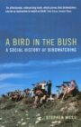 A Bird in the Bush : A Social History of Birdwatching - eBook