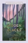 Hidden Places : An Inspired Traveller's Guide - Book