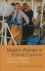Muslim Women in French Cinema : Voices of Maghrebi Migrants in France - Book
