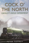 Cock O' the North : Gresley's Bold Experiment - Book