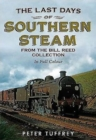 Last Days of Southern Steam from the Bill Reed Collection - Book