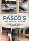 Pasco's P23 Motor Launch : A Tradition of Cornish Boatbuilding - Book