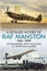 A Detailed History of RAF Manston 1945-1999 - Book