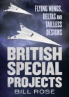 British Special Projects : Flying Wings, Deltas and Tailless Designs - Book