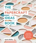 The Papercraft Ideas Book - Book