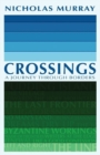 Crossings : A Journey Through Borders - Book