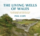 The Living Wells of Wales : New photographs and old tales of our sacred springs, holy wells and spas - Book