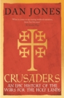 Crusaders : An Epic History of the Wars for the Holy Lands - Book