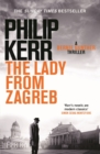 The Lady From Zagreb : Bernie Gunther Thriller 10 - eBook