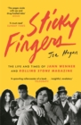 Sticky Fingers : The Life and Times of Jann Wenner and Rolling Stone Magazine - eBook