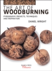 The Art of Woodburning : Pyrography Projects, Techniques and Inspiration - Book
