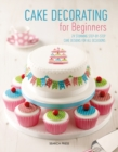 Cake Decorating for Beginners : 24 Stunning Step-by-Step Cake Designs for All Occasions - Book