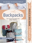 The Build a Bag Book: Backpacks : Sew 15 Stunning Projects and Endless Variations - Book