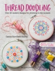 Thread Doodling : Over 20 Modern Designs for Stitching in the Moment - Book