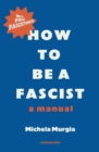 How to be a Fascist : A Manual - eBook