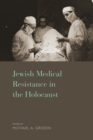 Jewish Medical Resistance in the Holocaust - eBook