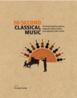 30-Second Classical Music : The 50 most significant genres, composers and innovations, each explained in half a minute - Book