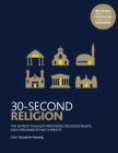 30-Second Religion : The 50 most thought-provoking religious beliefs, each explained in half a minute - Book