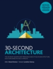 30-Second Architecture : The 50 Most Signicant Principles and Styles in Architecture, each Explained in Half a Minute - Book