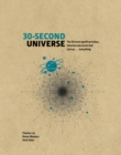 30-Second Universe : 50 most significant ideas, theories, principles and events that sum up... everything - Book