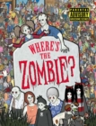 Where's the Zombie? : A Post-Apocalyptic Zombie Adventure - Book