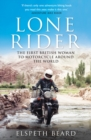 Lone Rider : The First British Woman to Motorcycle Around the World - Book