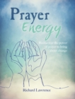 Prayer Energy : How to Channel the Power of the Universe - Book