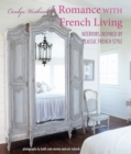 A Romance with French Living : Interiors Inspired by Classic French Style - Book