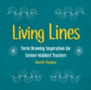 Living Lines : Form Drawing Inspiration for Steiner-Waldorf Teachers - Book