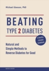 Beating Type 2 Diabetes : Natural and Simple Methods to Reverse Diabetes for Good - Book