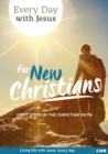 Every Day With Jesus for New Christians : First Steps in the Christian Faith - Book