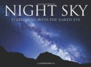 Night Sky : Stargazing with the Naked Eye - Book