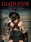 Gladiator : Fighting for Life, Glory and Freedom - Book