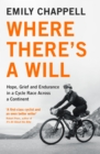 Where There's A Will : Hope, Grief and Endurance in a Cycle Race Across a Continent - eBook