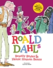 Roald Dahl's Beastly Brutes & Heroic Human Beans - Book