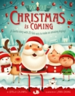 Christmas is Coming : A Santa story with 20 fold-outs to make an amazing display! - Book