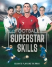 Football Superstar Skills : Learn to play like the superstars - Book