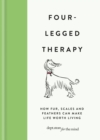 Four-Legged Therapy : How fur, scales and feathers can make life worth living - eBook